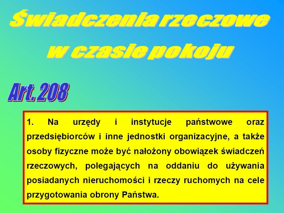 1. Na urzędy i instytucje państwowe oraz przedsiębiorców i inne jednostki organizacyjne, a także osoby fizyczne może być nałożony obowiązek świadczeń