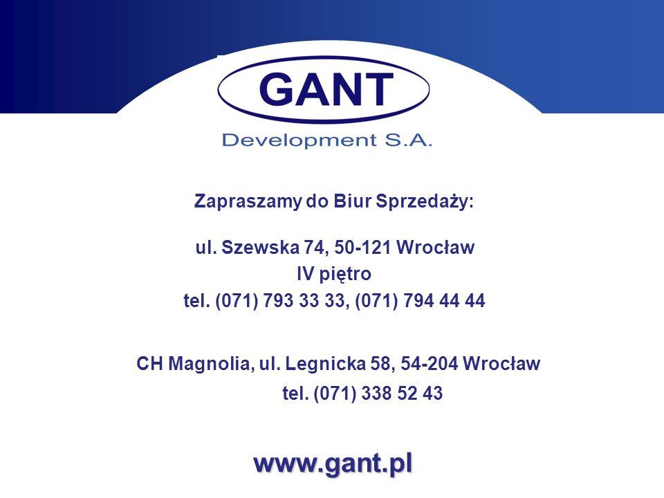 www.gant.pl Zapraszamy do Biur Sprzedaży: ul. Szewska 74, 50-121 Wrocław IV piętro tel. (071) 793 33 33, (071) 794 44 44 CH Magnolia, ul. Legnicka 58,