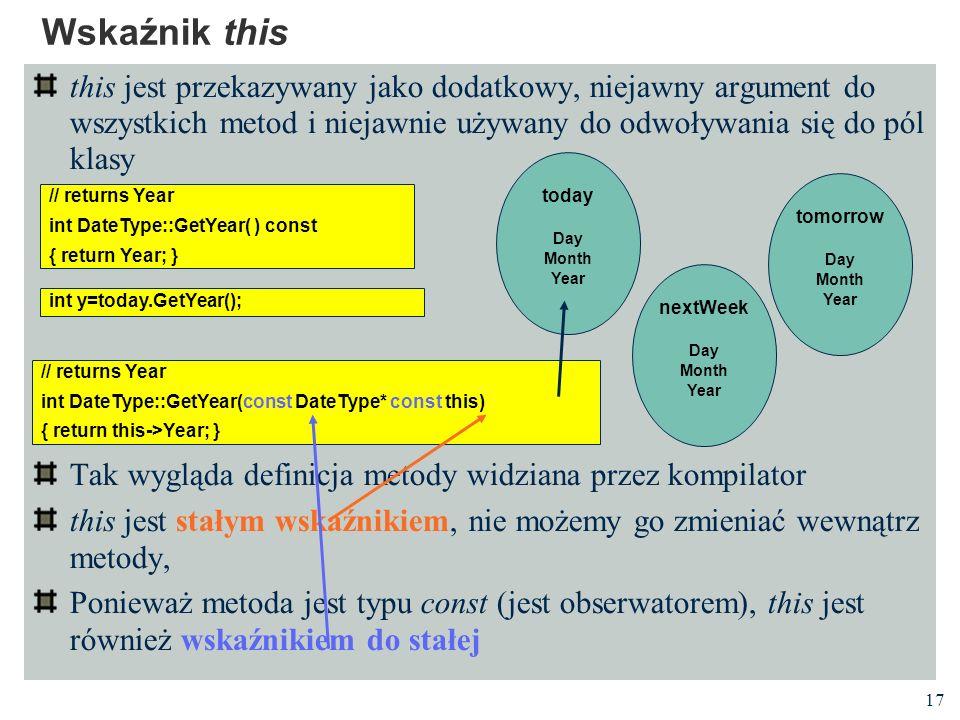 17 this jest przekazywany jako dodatkowy, niejawny argument do wszystkich metod i niejawnie używany do odwoływania się do pól klasy Tak wygląda defini