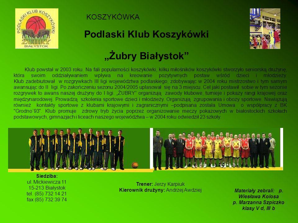 Podlaski Klub Koszykówki Żubry Białystok Klub powstał w 2003 roku. Na fali popularności koszykówki, kilku miłośników koszykówki stworzyło seniorską dr