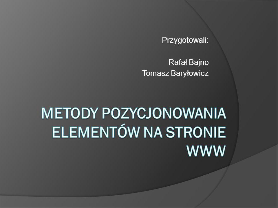 Przygotowali: Rafał Bajno Tomasz Baryłowicz