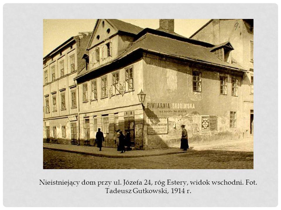 Nieistniejący dom przy ul. Józefa 24, róg Estery, widok wschodni. Fot. Tadeusz Gutkowski, 1914 r.