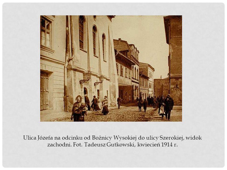 Ulica Józefa na odcinku od Bożnicy Wysokiej do ulicy Szerokiej, widok zachodni. Fot. Tadeusz Gutkowski, kwiecień 1914 r.
