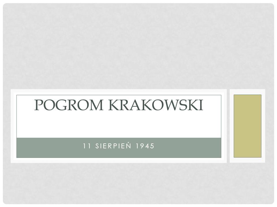 11 SIERPIEŃ 1945 POGROM KRAKOWSKI