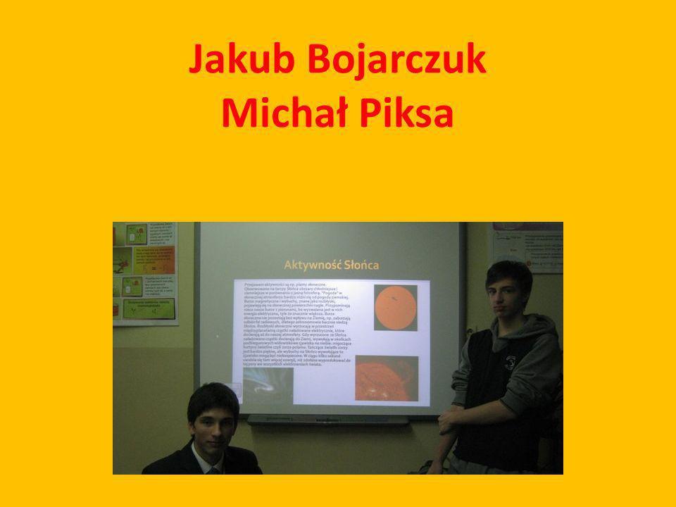 Jakub Bojarczuk Michał Piksa