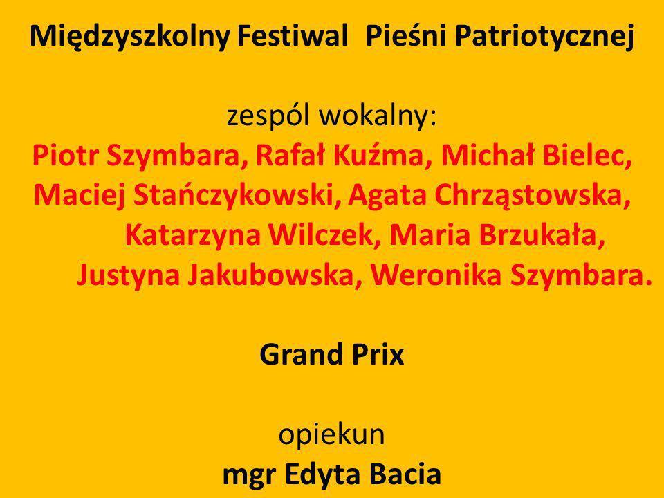 Międzyszkolny Festiwal Pieśni Patriotycznej zespól wokalny: Piotr Szymbara, Rafał Kuźma, Michał Bielec, Maciej Stańczykowski, Agata Chrząstowska, Kata