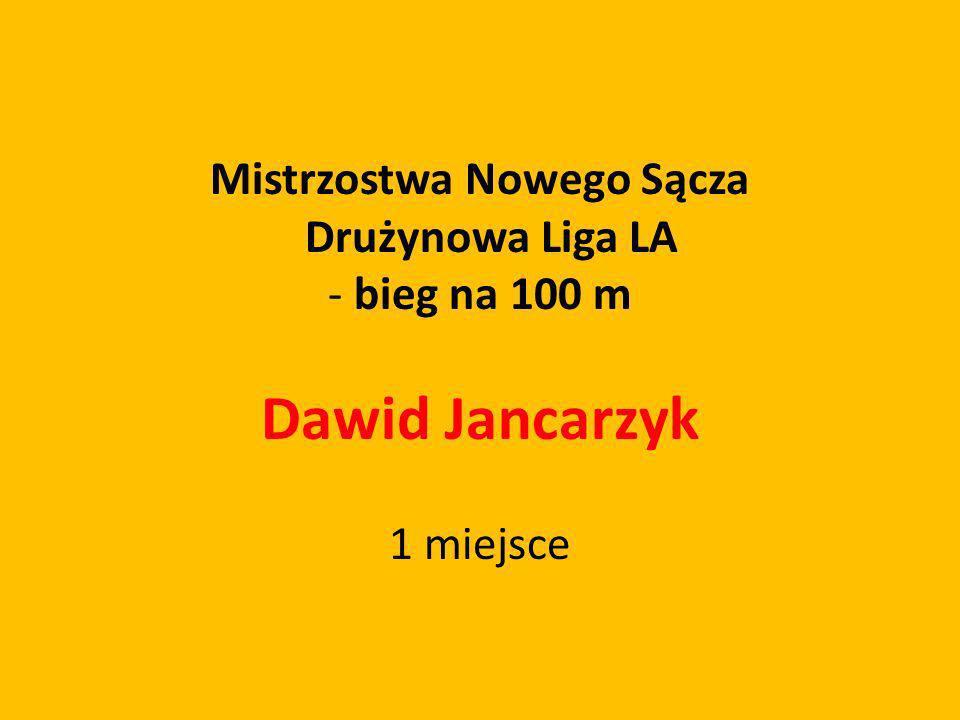 Mistrzostwa Nowego Sącza Drużynowa Liga LA - bieg na 100 m Dawid Jancarzyk 1 miejsce