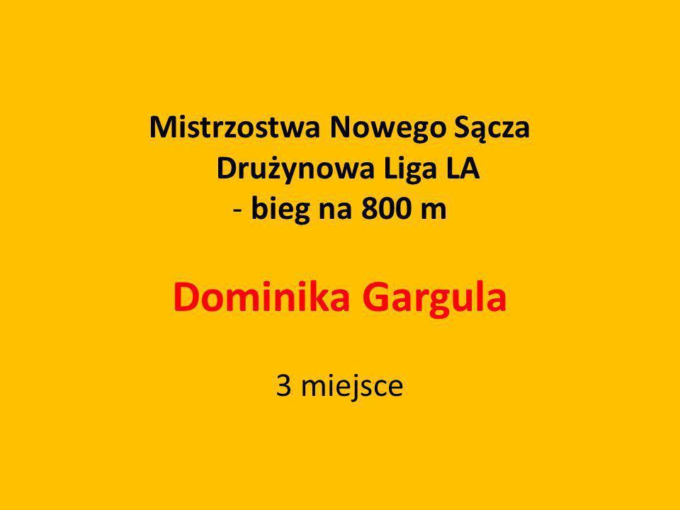 Mistrzostwa Nowego Sącza Drużynowa Liga LA - bieg na 800 m Dominika Gargula 3 miejsce