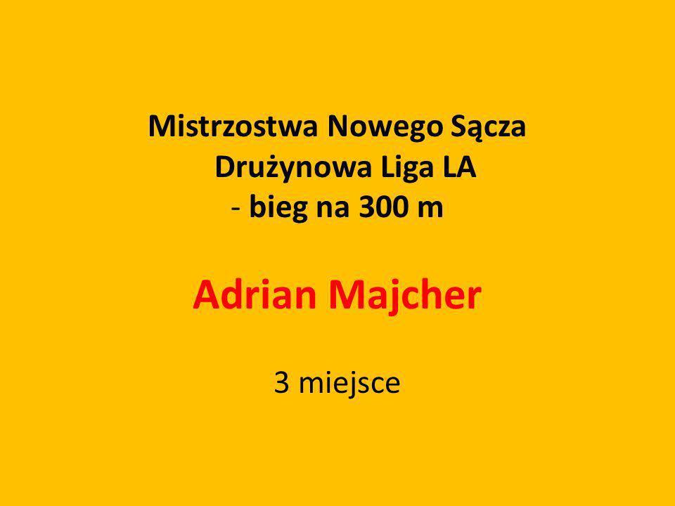Mistrzostwa Nowego Sącza Drużynowa Liga LA - bieg na 300 m Adrian Majcher 3 miejsce
