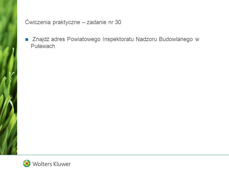 Ćwiczenia praktyczne – zadanie nr 30 Znajdź adres Powiatowego Inspektoratu Nadzoru Budowlanego w Puławach