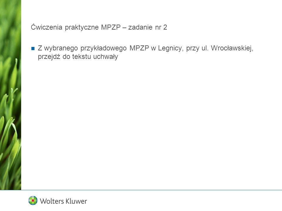 Ćwiczenia praktyczne MPZP – zadanie nr 2 Z wybranego przykładowego MPZP w Legnicy, przy ul. Wrocławskiej, przejdź do tekstu uchwały