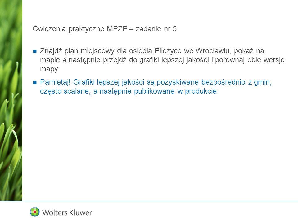 Ćwiczenia praktyczne MPZP – zadanie nr 5 Znajdź plan miejscowy dla osiedla Pilczyce we Wrocławiu, pokaż na mapie a następnie przejdź do grafiki lepsze