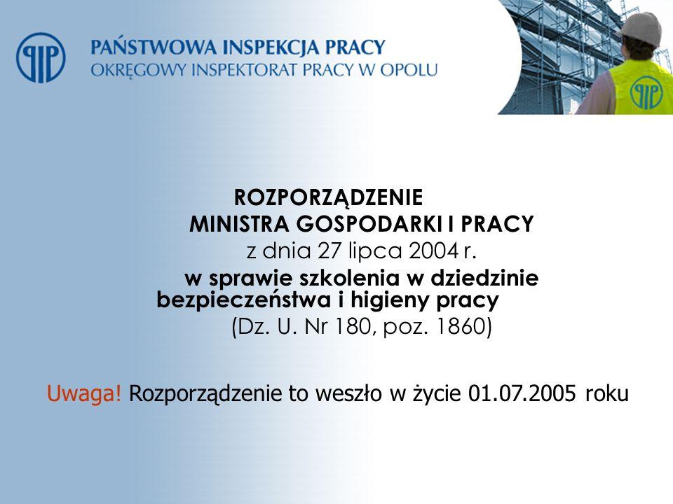 ROZPORZĄDZENIE MINISTRA GOSPODARKI I PRACY z dnia 27 lipca 2004 r. w sprawie szkolenia w dziedzinie bezpieczeństwa i higieny pracy (Dz. U. Nr 180, poz
