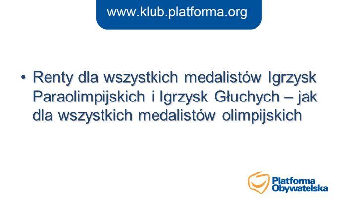 Renty dla wszystkich medalistów Igrzysk Paraolimpijskich i Igrzysk Głuchych – jak dla wszystkich medalistów olimpijskichRenty dla wszystkich medalistó