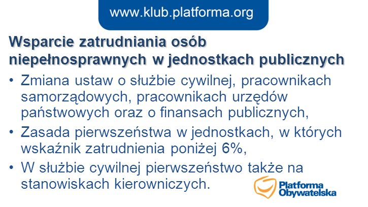 Wsparcie zatrudniania osób niepełnosprawnych w jednostkach publicznych Zmiana ustaw o służbie cywilnej, pracownikach samorządowych, pracownikach urzęd