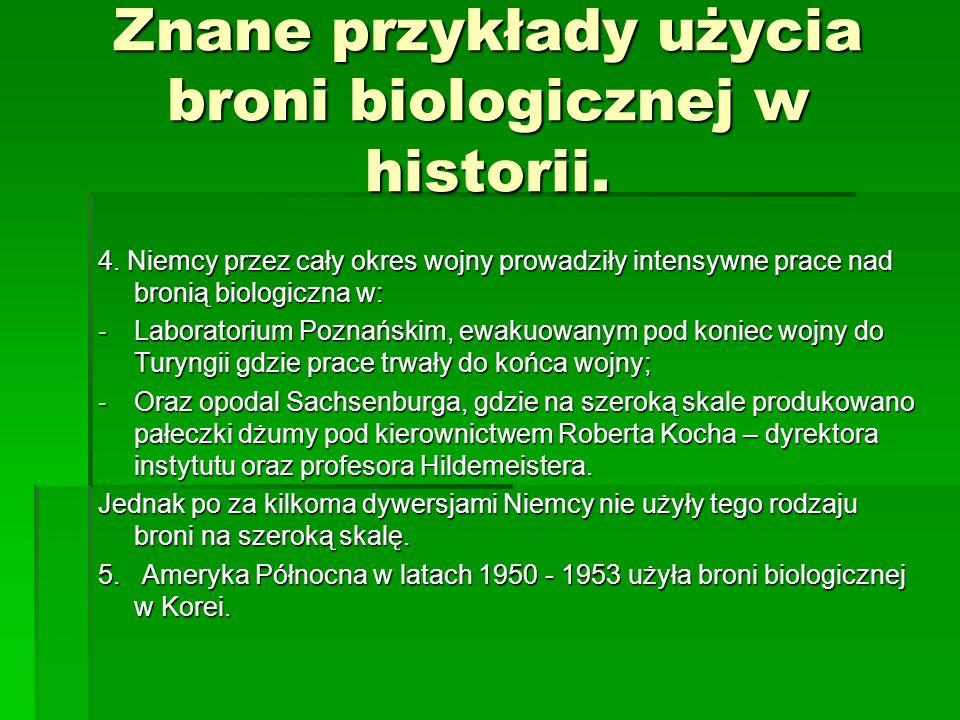 4. Niemcy przez cały okres wojny prowadziły intensywne prace nad bronią biologiczna w: -Laboratorium Poznańskim, ewakuowanym pod koniec wojny do Turyn