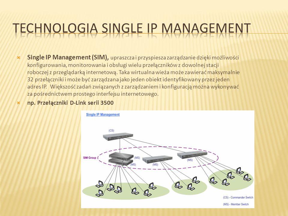 Single IP Management (SIM), upraszcza i przyspiesza zarządzanie dzięki możliwości konfigurowania, monitorowania i obsługi wielu przełączników z dowoln