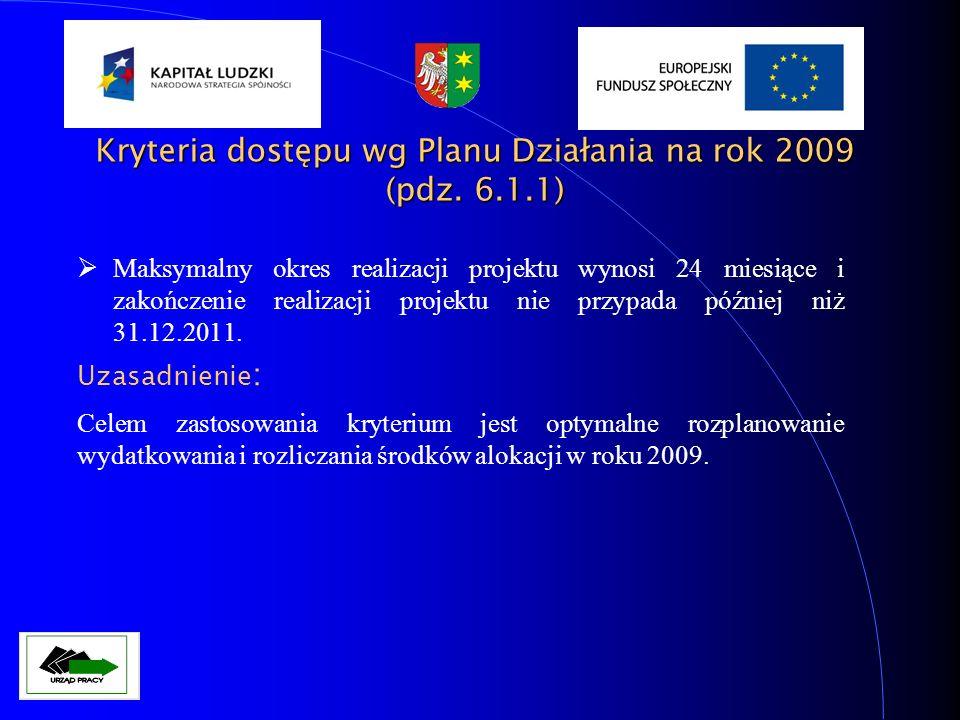 Maksymalny okres realizacji projektu wynosi 24 miesiące i zakończenie realizacji projektu nie przypada później niż 31.12.2011. Uzasadnienie : Celem za