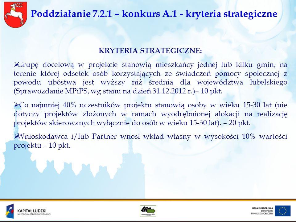 Poddziałanie 7.2.1 – konkurs A.1 - kryteria strategiczne KRYTERIA STRATEGICZNE: Grupę docelową w projekcie stanowią mieszkańcy jednej lub kilku gmin,