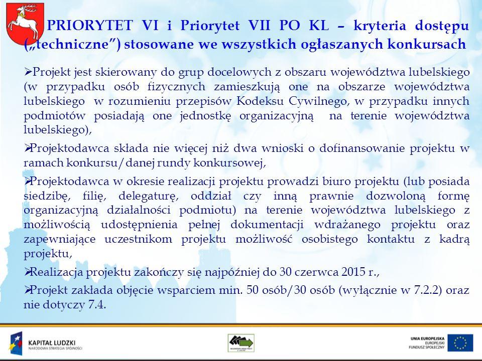 PRIORYTET VI i Priorytet VII PO KL – kryteria dostępu (techniczne) stosowane we wszystkich ogłaszanych konkursach Projekt jest skierowany do grup doce