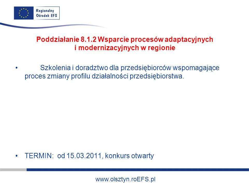 www.olsztyn.roEFS.pl Szkolenia i doradztwo dla przedsiębiorców wspomagające proces zmiany profilu działalności przedsiębiorstwa.