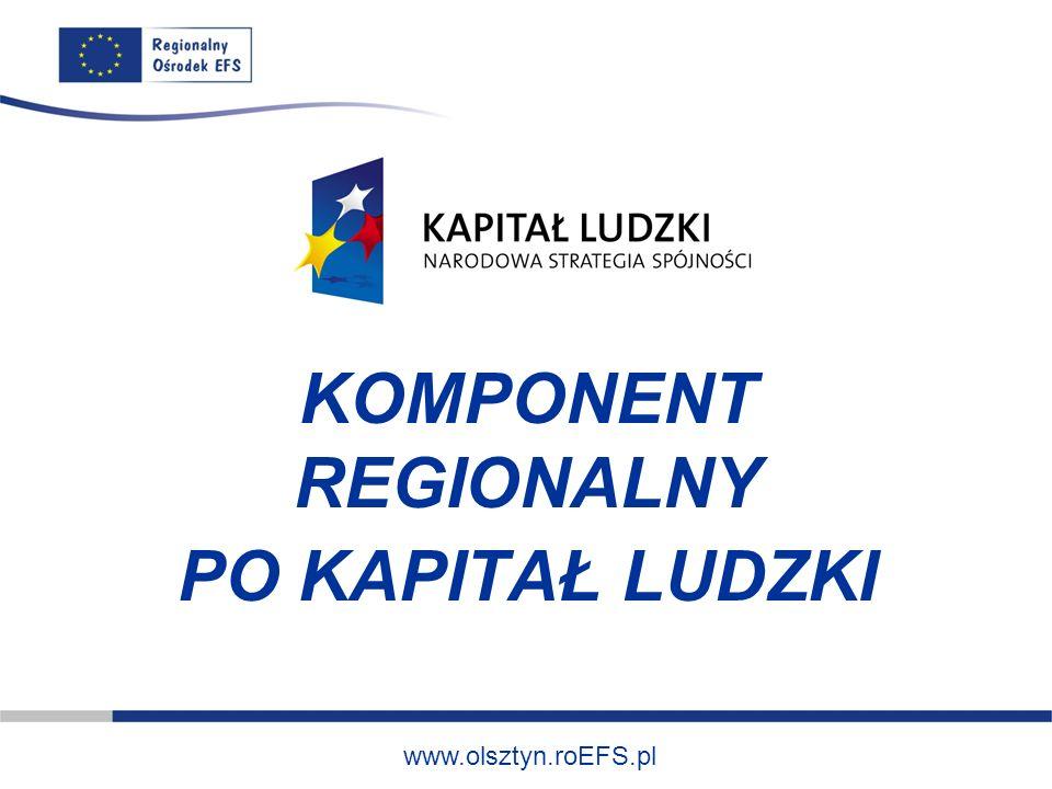 www.olsztyn.roEFS.pl KOMPONENT REGIONALNY PO KAPITAŁ LUDZKI