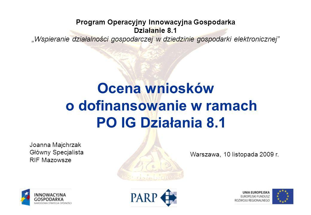 Program Operacyjny Innowacyjna Gospodarka Działanie 8.1 Wspieranie działalności gospodarczej w dziedzinie gospodarki elektronicznej Ocena wniosków o d