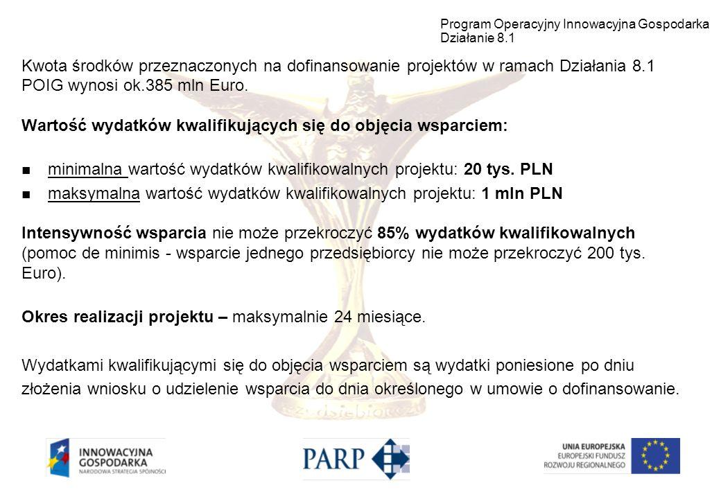 Kwota środków przeznaczonych na dofinansowanie projektów w ramach Działania 8.1 POIG wynosi ok.385 mln Euro. Wartość wydatków kwalifikujących się do o