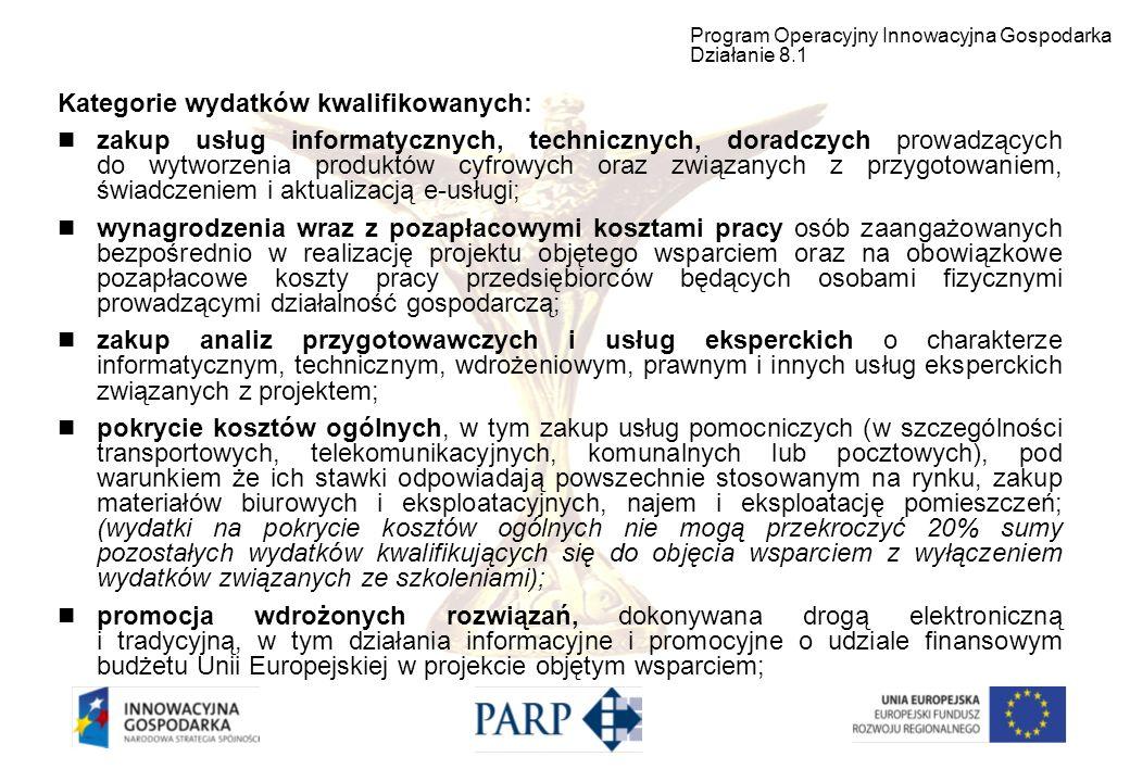 Kategorie wydatków kwalifikowanych: zakup usług informatycznych, technicznych, doradczych prowadzących do wytworzenia produktów cyfrowych oraz związan