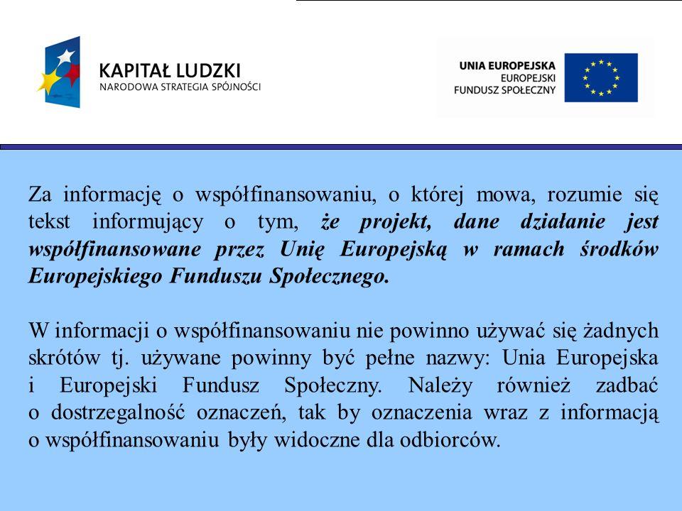 Za informację o współfinansowaniu, o której mowa, rozumie się tekst informujący o tym, że projekt, dane działanie jest współfinansowane przez Unię Eur