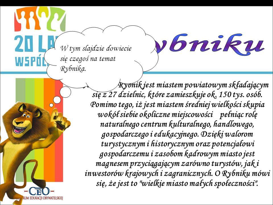 Aktualnie Rybnik jest miastem powiatowym składającym się z 27 dzielnic, które zamieszkuje ok. 150 tys. osób. Pomimo tego, iż jest miastem średniej wie