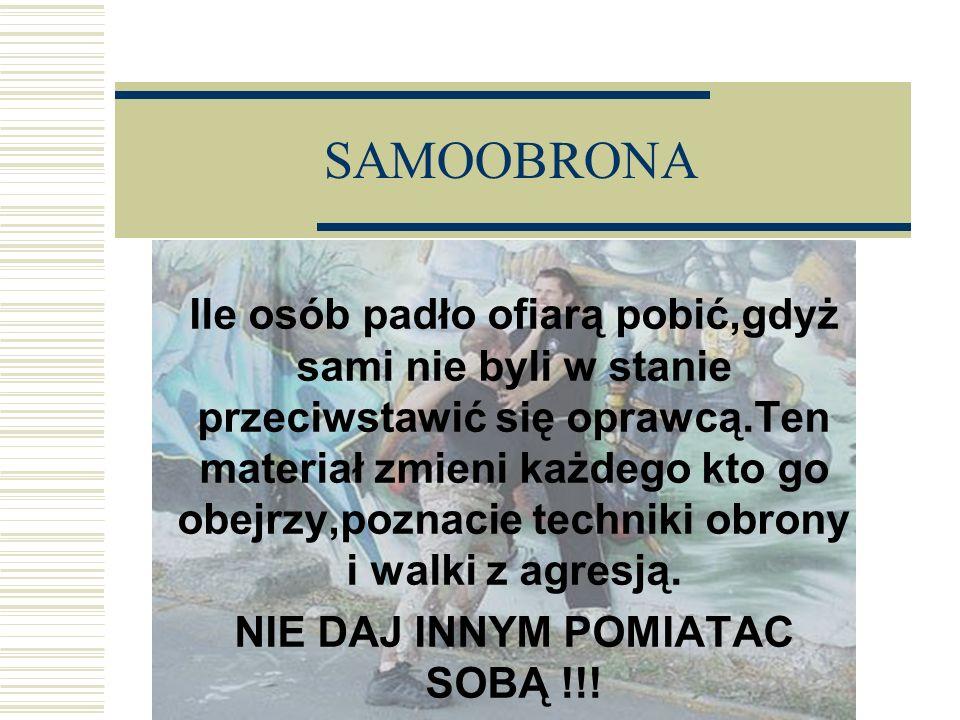 W chwili obecnej jezeli chodzi o samoobrone polskie prawo wymierzone jest przeciwko ofierze.