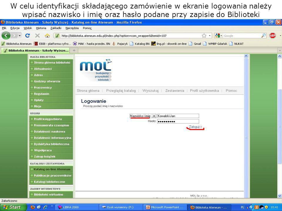 W celu identyfikacji składającego zamówienie w ekranie logowania należy wpisać nazwisko i imię oraz hasło podane przy zapisie do Biblioteki