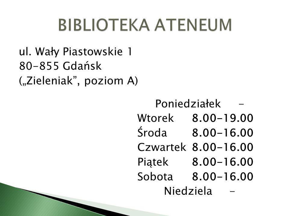 ul. Wały Piastowskie 1 80-855 Gdańsk (Zieleniak, poziom A) Poniedziałek- Wtorek8.00-19.00 Środa8.00-16.00 Czwartek8.00-16.00 Piątek8.00-16.00 Sobota8.