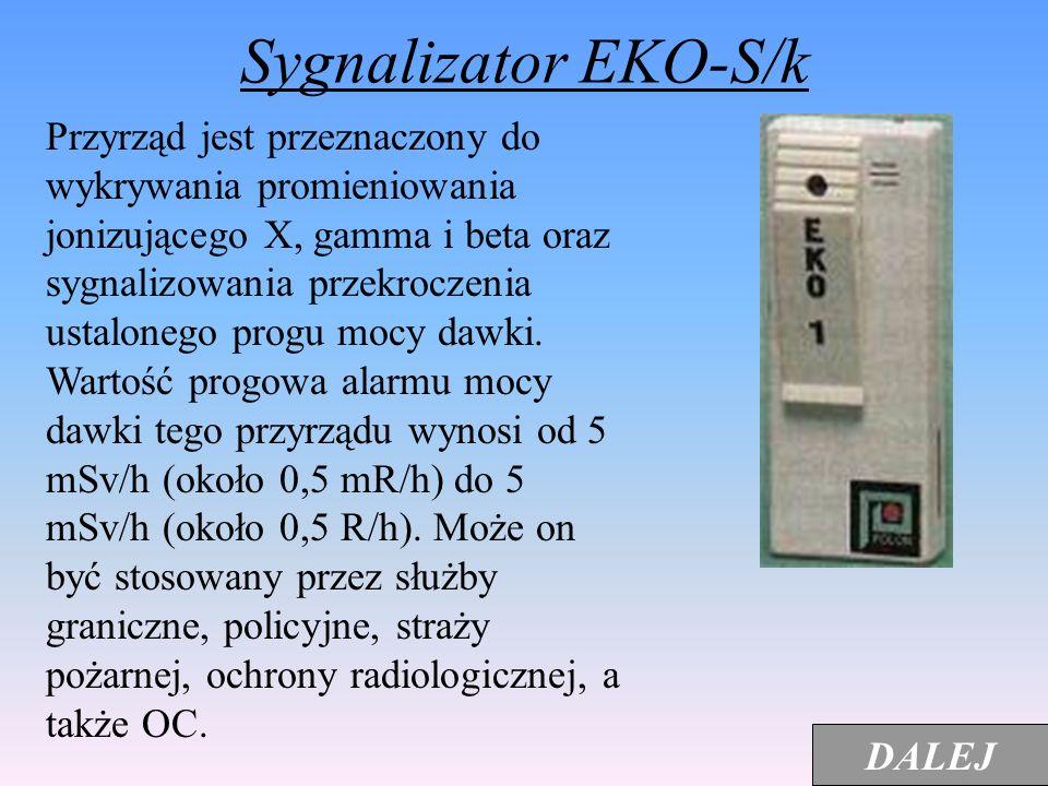 Jeżeli moc dawki w terenie przekroczy 0,5 R/h i sygnalizator zaczyna alarmować, należy przełączyć sygnalizator na próg 5 R/h, a gdy alarmowanie nie us