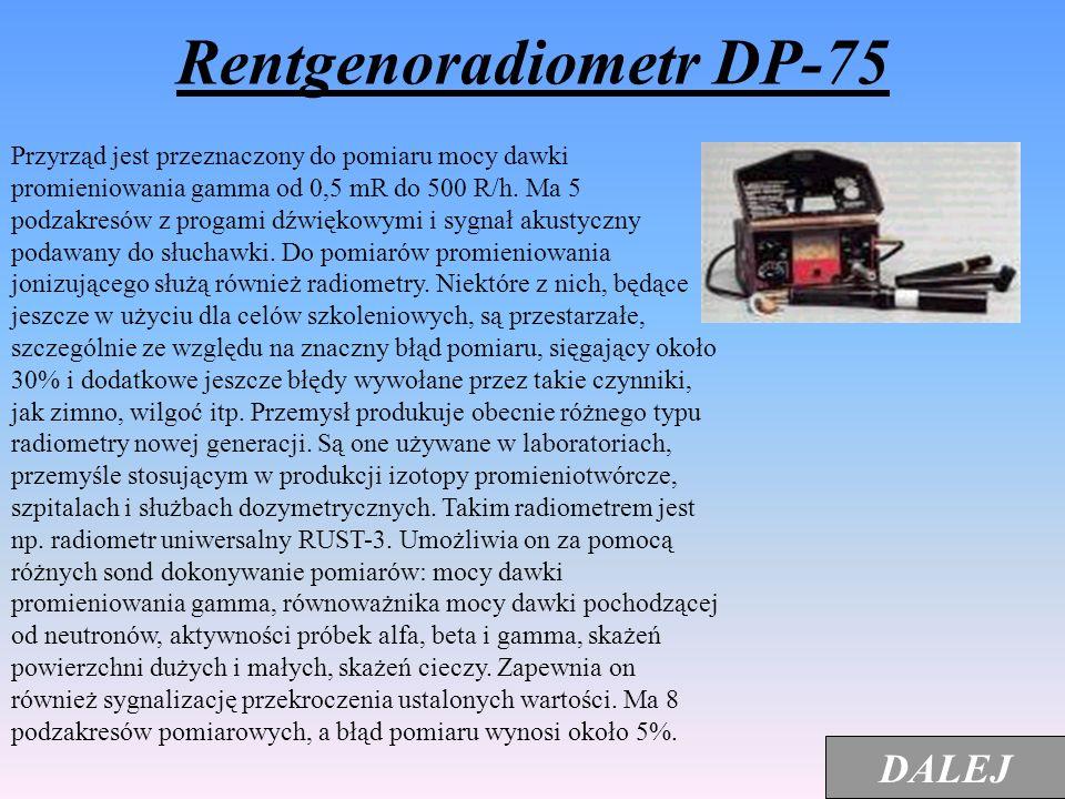 Rentgenoradiometr DP-66 Do wykrywania i dokładnych pomiarów stopnia skażenia różnych powierzchni substancjami beta promieniotwórczymi, do wykrywania i