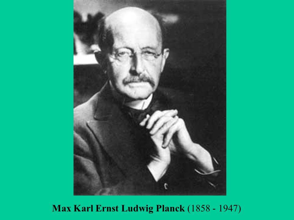 Max Karl Ernst Ludwig Planck (1858 - 1947)
