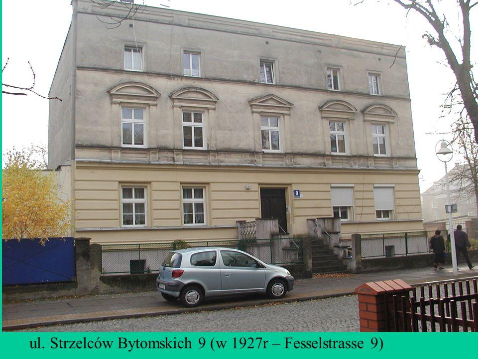 ul. Strzelców Bytomskich 9 (w 1927r – Fesselstrasse 9)