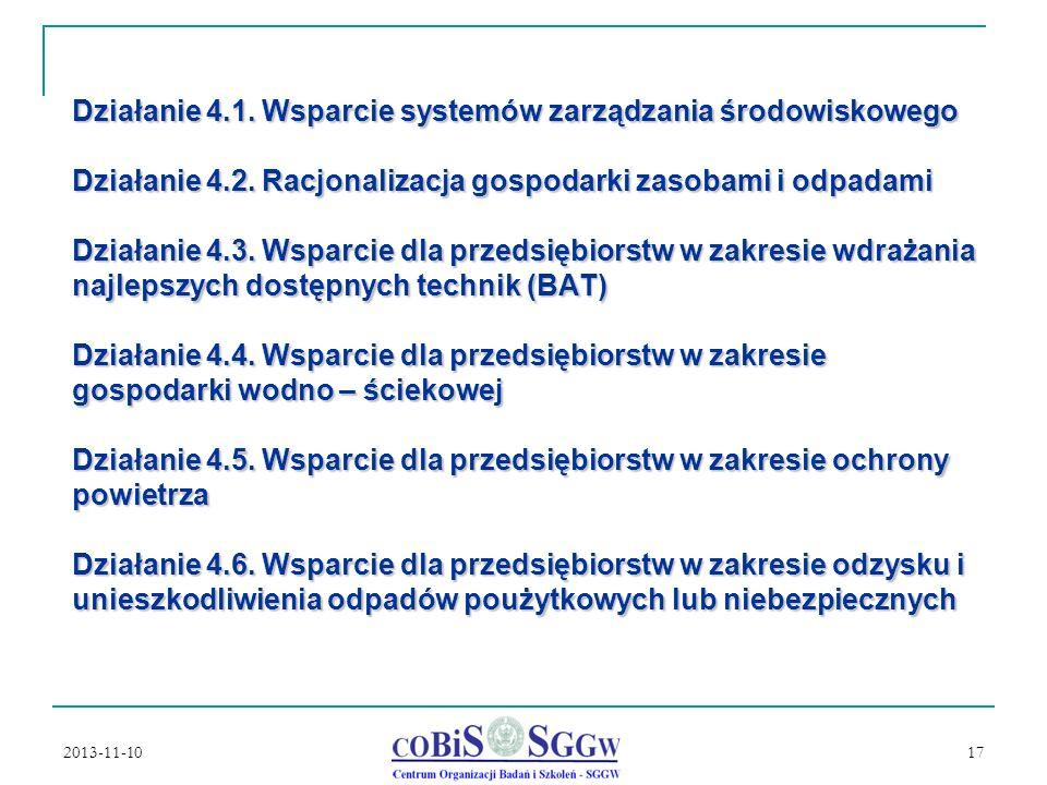 2013-11-10 17 Działanie 4.1.Wsparcie systemów zarządzania środowiskowego Działanie 4.2.