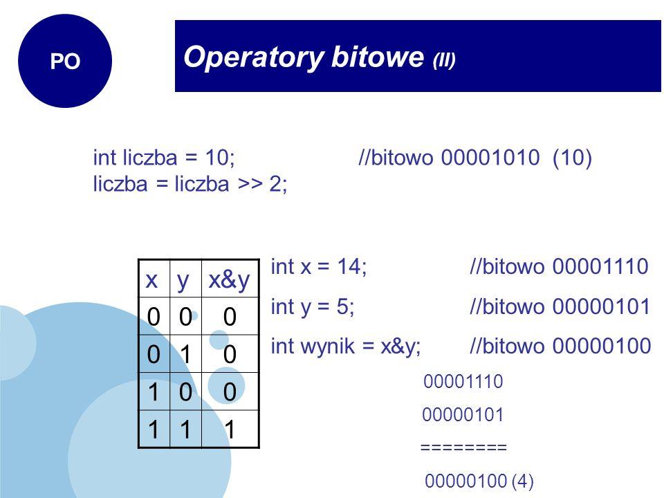 Operatory bitowe (II) PO Przesunięcie w prawo o 2 bity: int liczba = 10; //bitowo 00001010 (10) liczba = liczba >> 2;//bitowo 00000010 (2) Iloczyn log