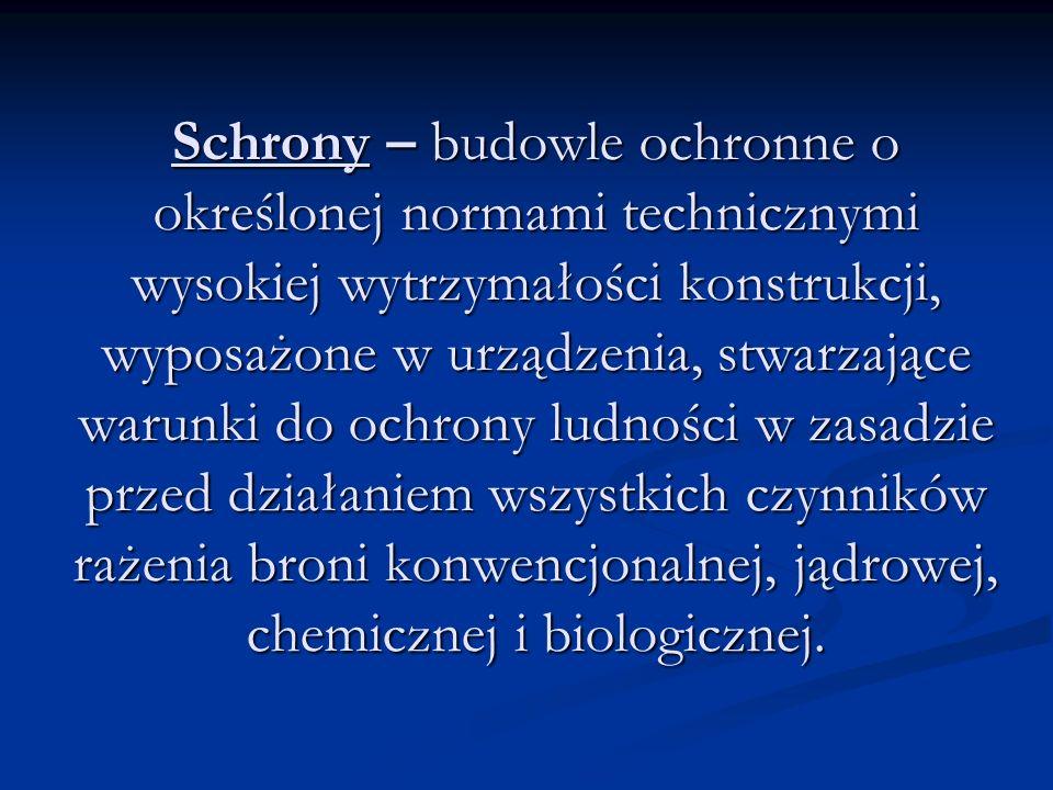 Schrony – budowle ochronne o określonej normami technicznymi wysokiej wytrzymałości konstrukcji, wyposażone w urządzenia, stwarzające warunki do ochro