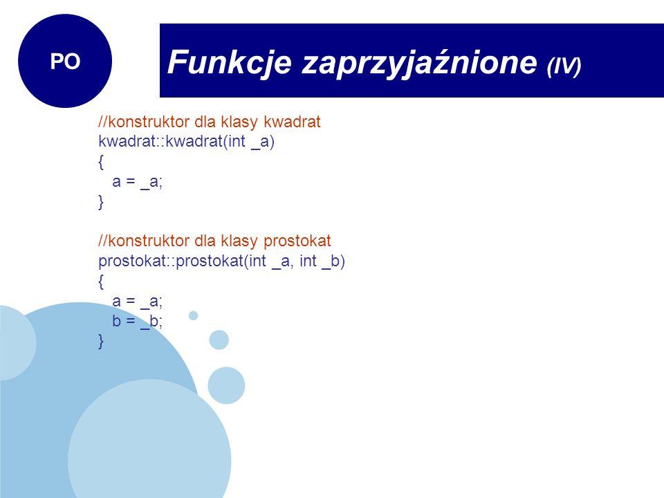 //konstruktor dla klasy kwadrat kwadrat::kwadrat(int _a) { a = _a; } //konstruktor dla klasy prostokat prostokat::prostokat(int _a, int _b) { a = _a;