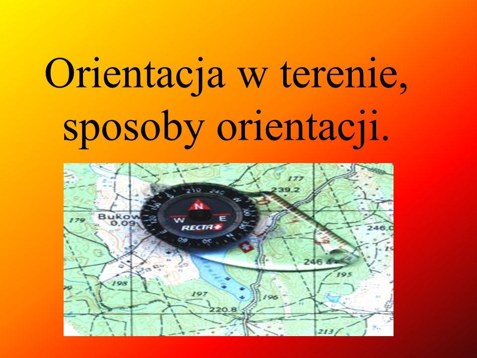 Orientacja w terenie, sposoby orientacji.