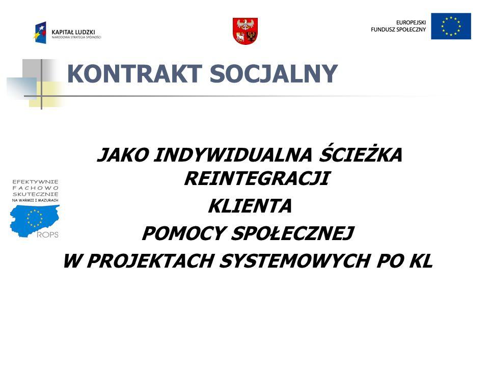 Narzędzie aktywnej integracji Kontrakt Socjalny Narzędzie pracownika socjalnego łączące ochronę dochodów z aktywizacją zawodową i społeczną czyli połączenie instrumentów pomocy społecznej i rynku pracy