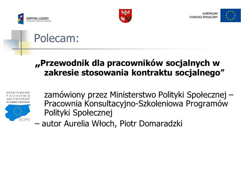 Polecam: Przewodnik dla pracowników socjalnych w zakresie stosowania kontraktu socjalnego zamówiony przez Ministerstwo Polityki Społecznej – Pracownia