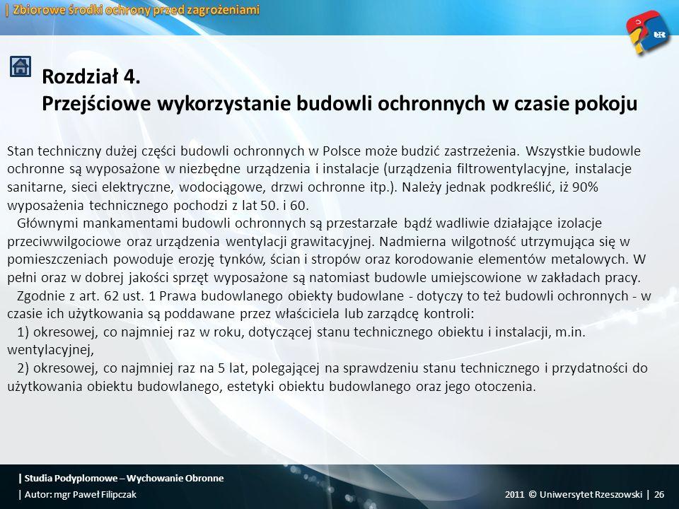 Stan techniczny dużej części budowli ochronnych w Polsce może budzić zastrzeżenia. Wszystkie budowle ochronne są wyposażone w niezbędne urządzenia i i