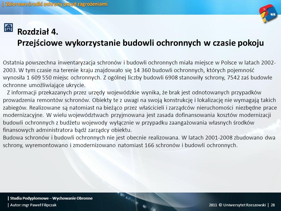 Ostatnia powszechna inwentaryzacja schronów i budowli ochronnych miała miejsce w Polsce w latach 2002- 2003. W tym czasie na terenie kraju znajdowało