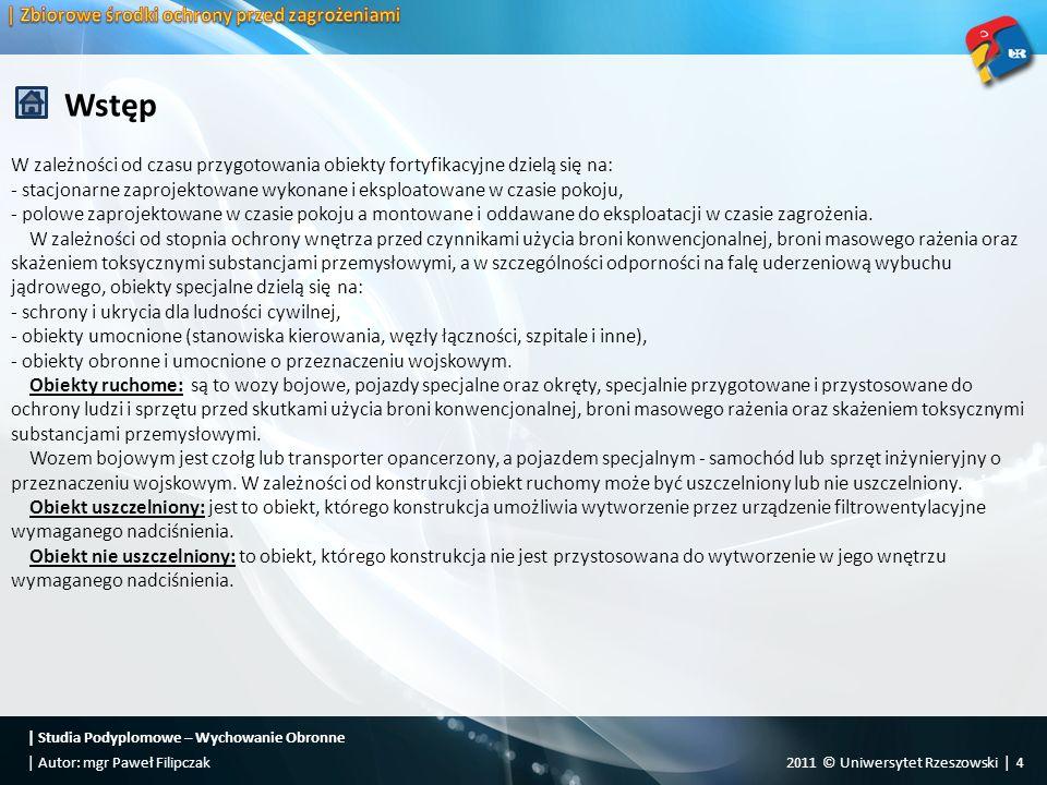   Studia Podyplomowe – Wychowanie Obronne 2011 © Uniwersytet Rzeszowski   15  Autor: mgr Paweł Filipczak Rozdział 1.