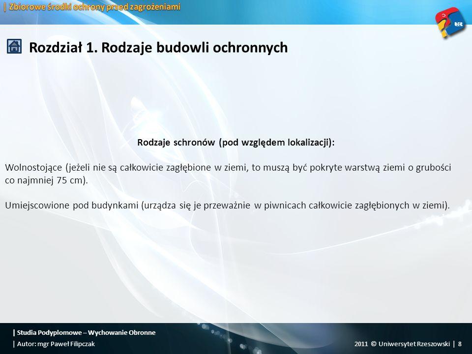   Studia Podyplomowe – Wychowanie Obronne 2011 © Uniwersytet Rzeszowski   19  Autor: mgr Paweł Filipczak Rozdział 1.