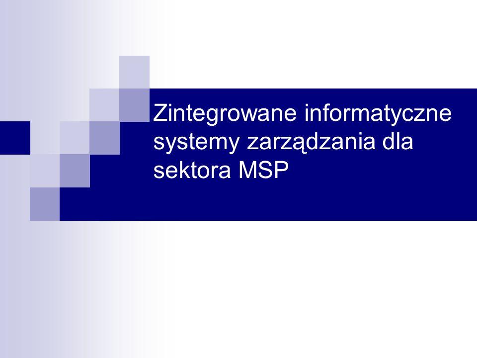 Problemy z implementacją ZSI dla MSP Problemy z implementacją ZIS dla sektora MSP związane są z następującymi zagadnieniami: Koszty rozwiązań IT są w większości przypadków zbyt wysokie, Infrastruktura ZIS jest skomplikowana, Czas realizacji i wdrożenia systemu jest zbyt długi, Przewidywany koszt i czas realizacji integracji jest nieakceptowalny, Refundacja części kosztów jest trudna do uzyskania, Zbyt wielu producentów dostarcza podobnych rozwiązań.